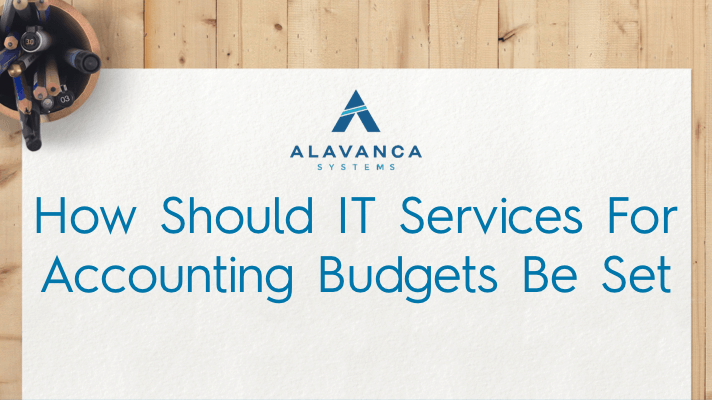 How Should IT Services for Accounting Budgets Be Set?
