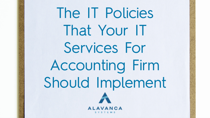 The IT Policies That Your IT Services for Accounting Firm Should Implement