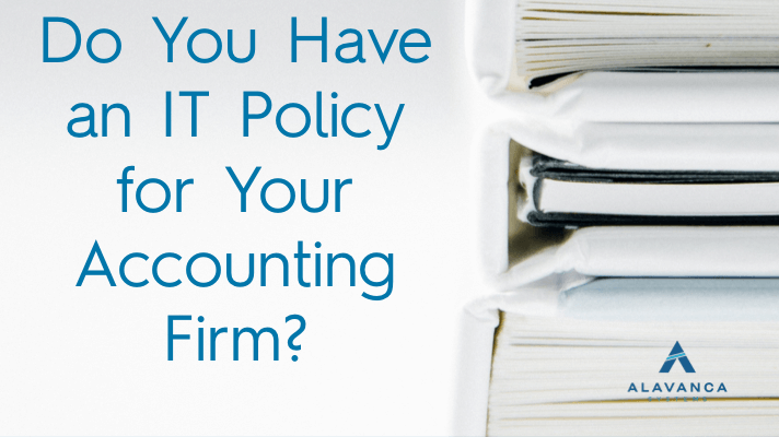 What You Need to Know About IT Policies for Accounting Firms